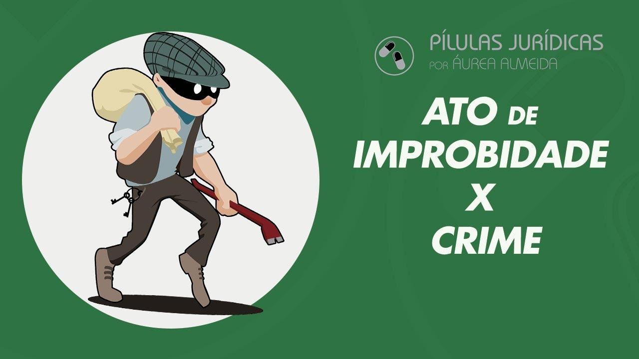 Ato de improbidade ≠ crime
