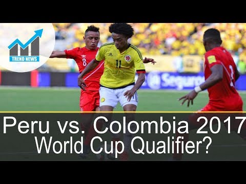 Peru vs Colombia 2017 live stream Start time, TV channel, and how to watch online