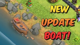 LEAKED?! BOAT IS HERE! Clash of Clans NEW Update BOAT!! 2017 MASSIVE UPDATE