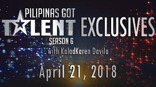 Pilipinas Got Talent Season 6 Exclusives - April 21, 2018