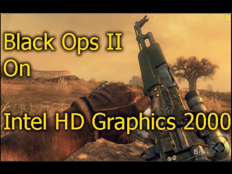 Black Ops 2 On Intel HD Graphics 2000 - YouTube