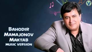 Bahodir Mamajonov Maktab Баходир Мамажонов Мактаб Music Version 2016