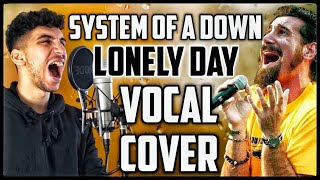 Lonely Day - System Of A Down | Vocal Cover \u0026 Lyrics | 2020 Full Hd