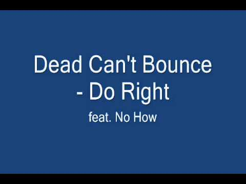 Dead Can't Bounce - Do Right