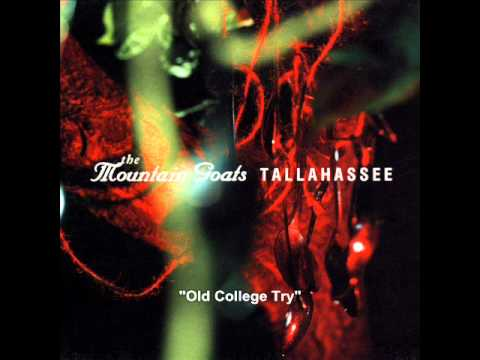 The Mountain Goats - Old College Try - Tallahassee