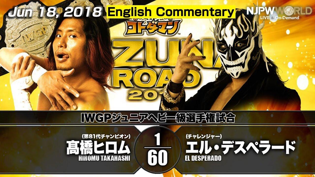 "Jun 18, 2018 ""IWGP Jr. HEAVYWEIGHT CHAMPIONSHIP Match"" Hiromu Takahashi vs. El Desperado【3 minutes】"