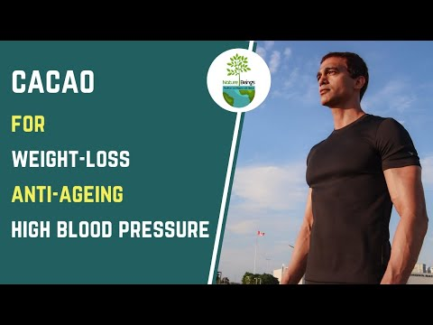 CACAO - Superfood For Anti Ageing, High Blood Pressure , Weight Loss