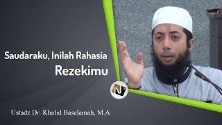 Ustadz Dr. Khalid Basalamah, M.A - Saudaraku, Inilah Rahasia Rezekimu