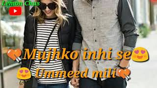 💏Teri muskurahatein hain taaqat meri Mujhko inhi se ummeed mili Whatsapp Best Sad Hindi Video Song