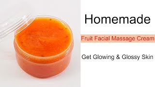 Homemade Fruit Facial Massage Cream for Glowing & Glossy Skin