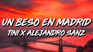 TINI x Alejandro Sanz - Un Beso en Madrid (Letra/Lyrics)