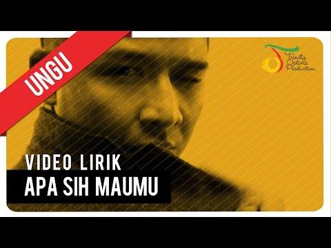 UNGU - Apa Sih Maumu | Video Lirik