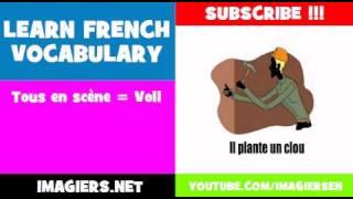LEARN FRENCH VOCABULARY = Tous en scčne = Vol1