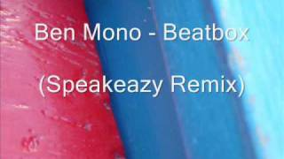 Ben Mono - Beatbox (Speakeazy Remix)