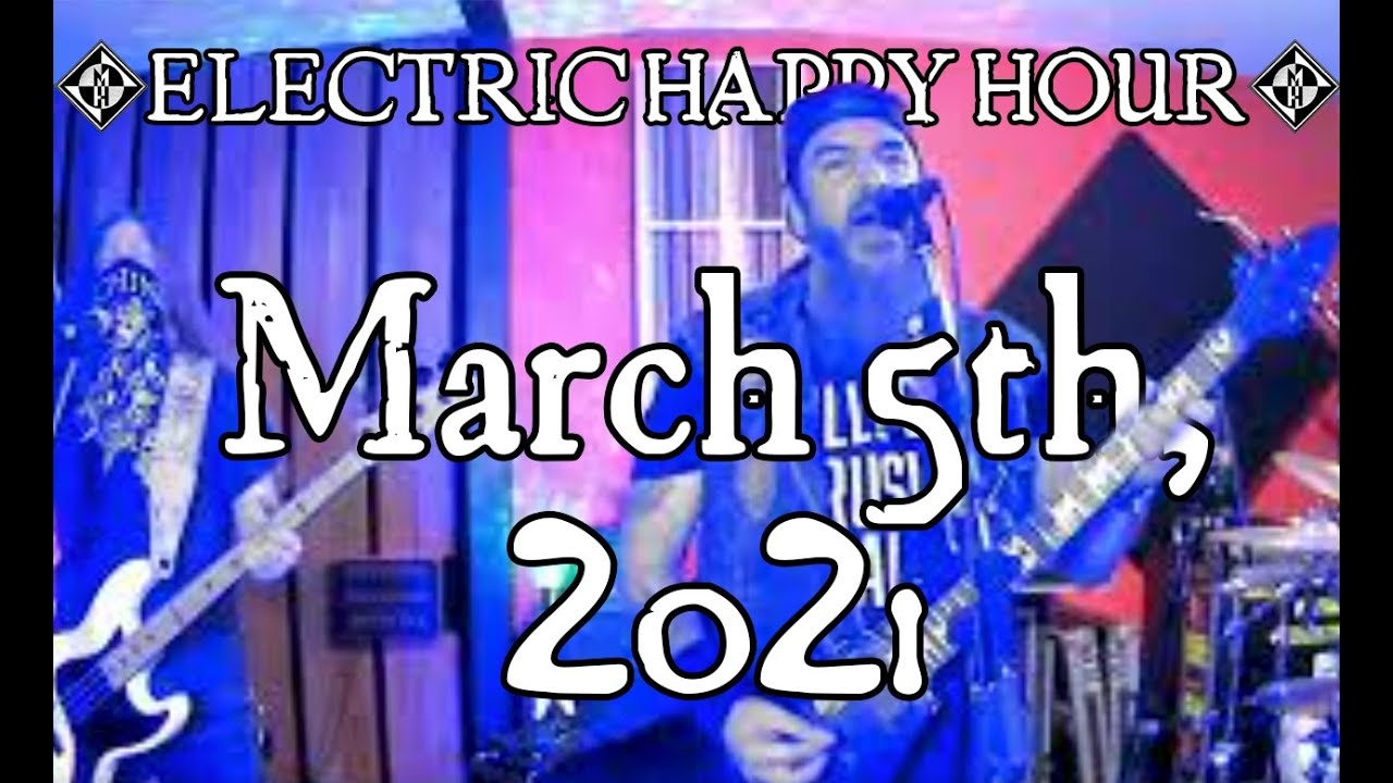 Electric Happy Hour - March 5, 2021