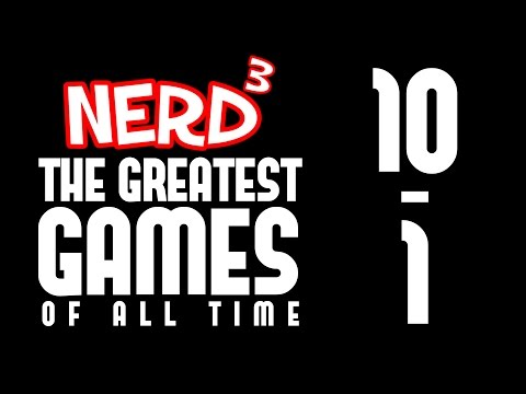 Nerd³s Greatest Games Of All Time... 10 - 1