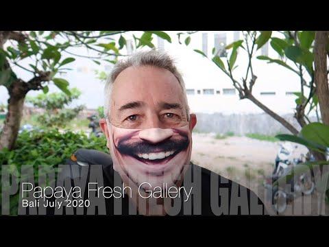 Papaya Fresh Gallery Bali July 2020