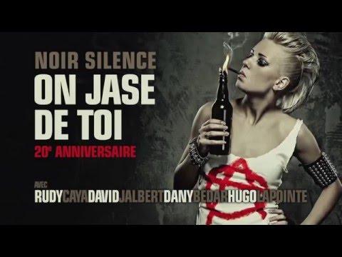 Noir Silence  On Jase de toi  20e anniversaire