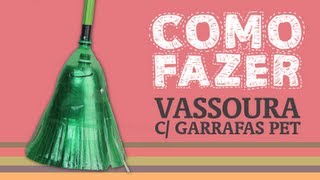 Como Fazer uma vassoura com garrafas PET / How to: Broom with plastic bottles