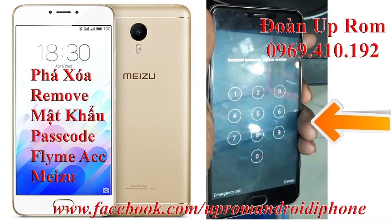 Phá Remove Mật Khẩu Passcode Meizu, Xóa Tài Khoản Bypass Flyme Account  Meizu lấy ngay tại Hà Nội
