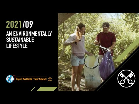 An Environmentally Sustainable Lifestyle – The Pope Video 9 – September 2021