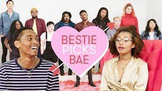I Let My Ex Pick My Bae: Leighla   Bestie Picks Bae