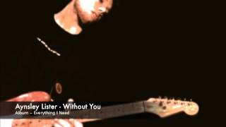 Watch Aynsley Lister Without You video