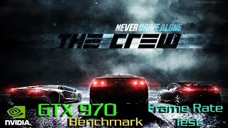 The Crew Gameplay GTX 970 Ultra Settings Benchmark - Frame Rate Test