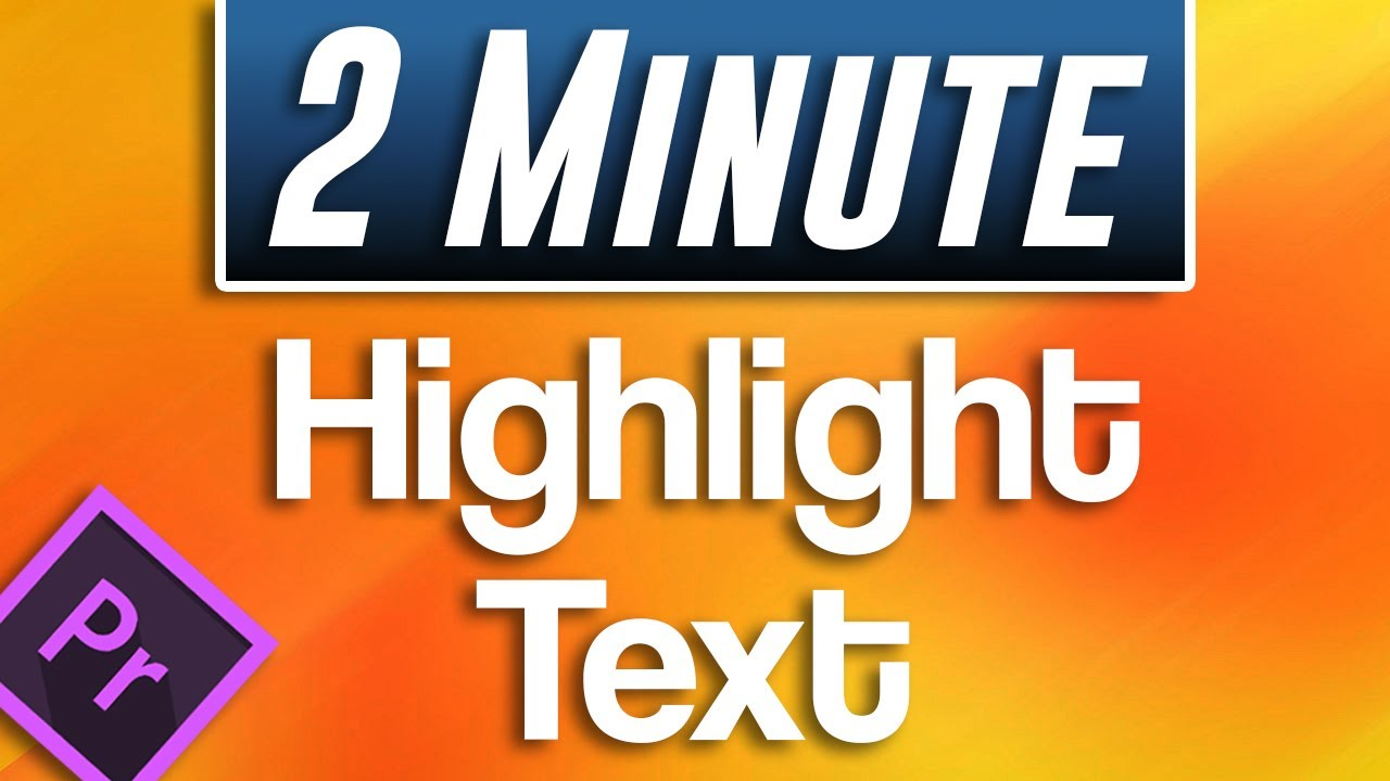 Premiere Pro : How to Highlight Text Tutorial