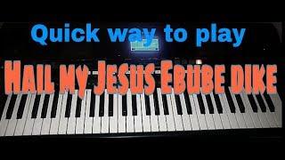 Download Video How to play Nigerian praise  - Hail My Jesus Ebube Dike MP3 3GP MP4