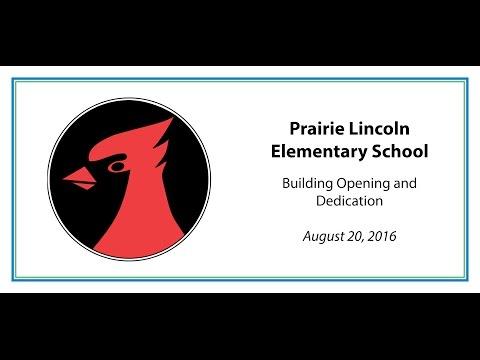 Prairie Lincoln Elementary School Building Dedication!