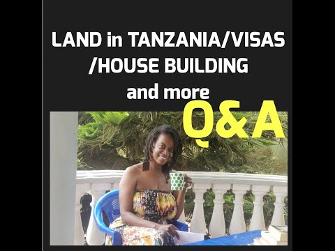 LAND IN TANZANIA, VISAS, AND MORE Q&A