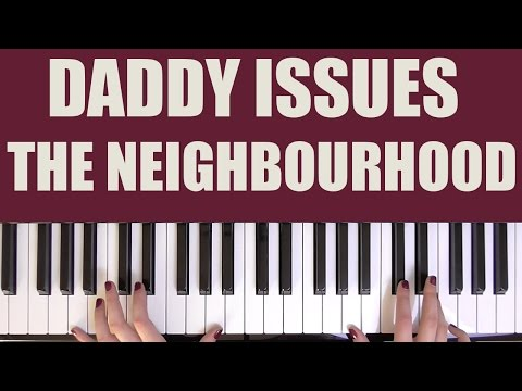 HOW TO PLAY: DADDY ISSUES - THE NEIGHBOURHOOD