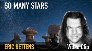 Eric Bettens   SO MANY STARS Video clip