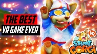 THE BEST NEW  VR GAME! EPIC CORGI CUTENESS! Stunt Corgi VR HTC VIVE Gameplay E1