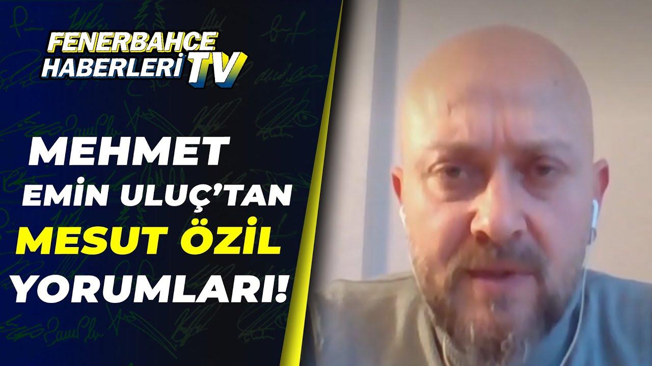 """Mehmet Emin Uluç:""""Mesut Özil'in Rizespor Maçında Kadroda Olacağını Düşünüyorum"""""""