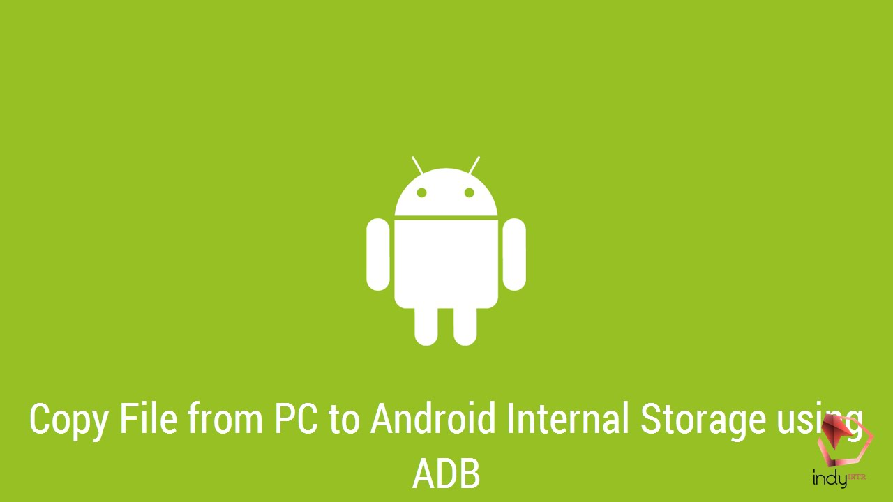 Copy File from PC to Android Internal Storage using ADB