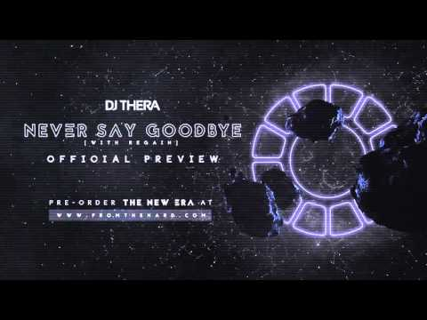 Dj Thera & Regain - Never Say Goodbye (Official Preview)