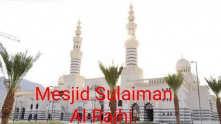 Terbesar Kedua  di Makkah Masjid Sulaiman Al-Rajhi |Wakaf Sang Millioner Arab terkaya no 120 dunia