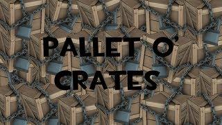 TF2 - Pallet O' Crates