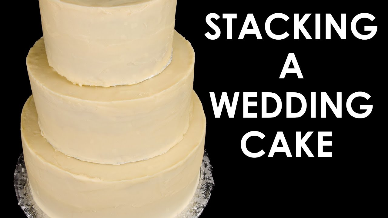 how to make a 2 tier stacked wedding cake how to make a wedding cake stacking a 3 tier wedding cake 15771