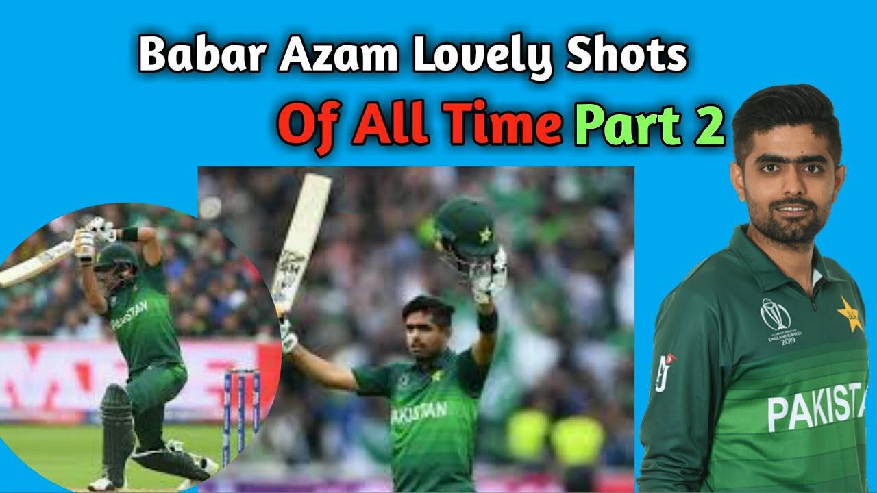 Babar Azam Best Shots Part 2 |Babar Azam Batting Compilation | Babar Azam Classy Batting Of All Time