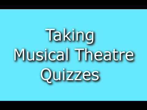 TAKING MORE MUSICAL THEATRE QUIZZES!