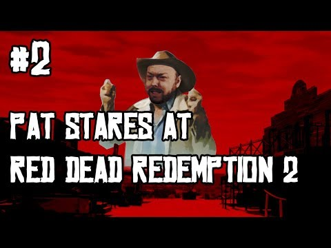 Pat Stares At Red Dead Redemption 2 (Part 2) 2018-10-26