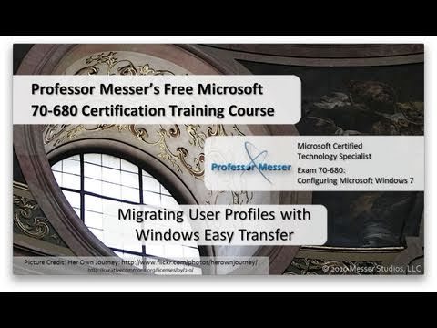 Migrating User Profiles With Windows Easy Transfer - Microsoft 70-680: 1.6
