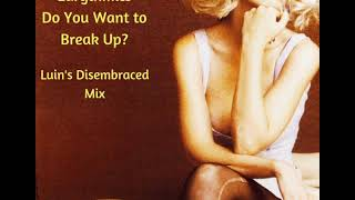 Eurythmics - Do You Want to Break Up (Luin's Disembraced Mix)