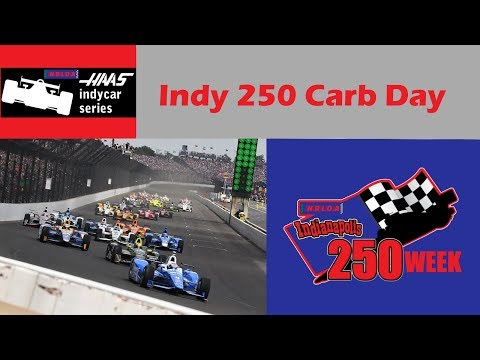 Indy 250 Week 2018 | Indy 250 Carb Day