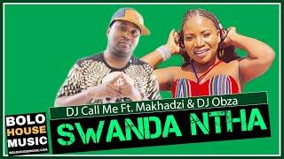 DJ Call Me – Swanda Ntha Ft. Makhadzi & DJ Obza (Amapiano Audio)