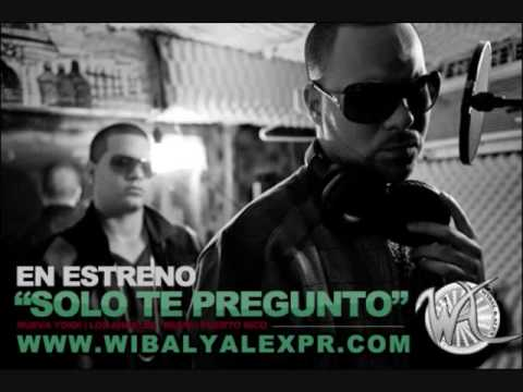 la cancion solo te pregunto wibal y alex