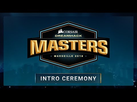 INTRO CEREMONY - Grand Final - CORSAIR DreamHack Masters Marseille 2018